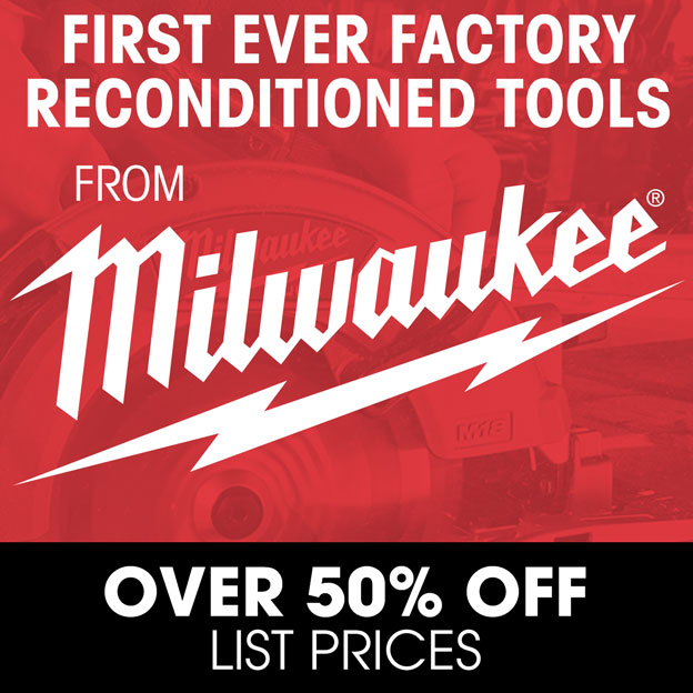 Reconditioned Milwaukee Over 50% Off