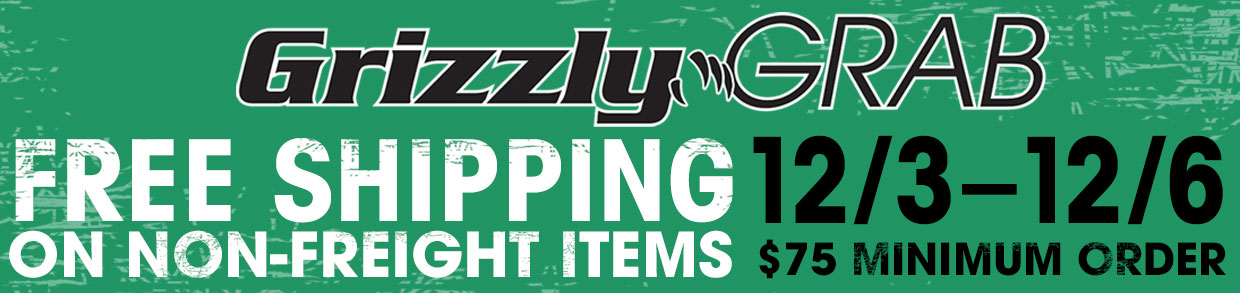 Grizzly Grab Free Shipping Non-Frt Items Over $75