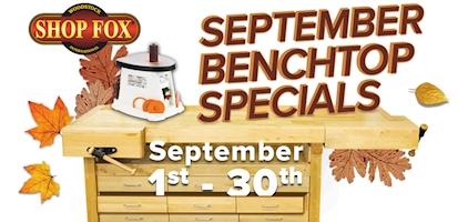 September Benchtop Specials 1 - 30
